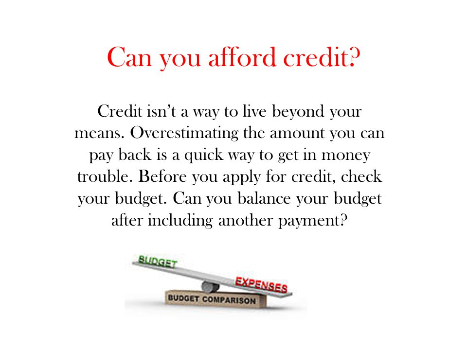 Can you afford credit