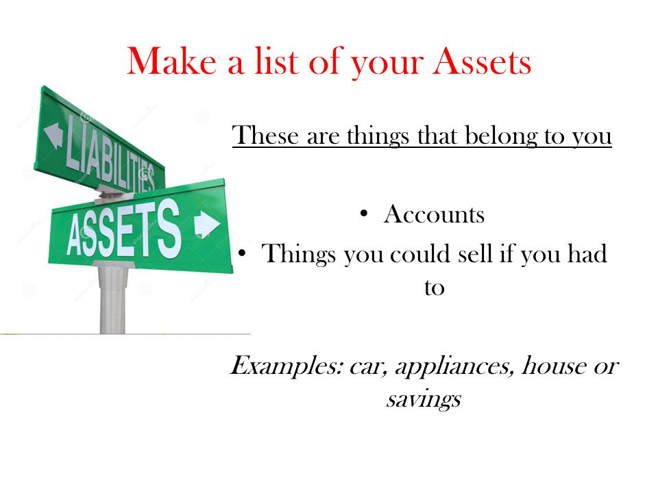 Make a list of your Assets