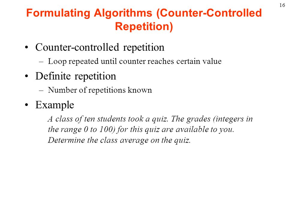Formulating Algorithms (Counter-Controlled Repetition)