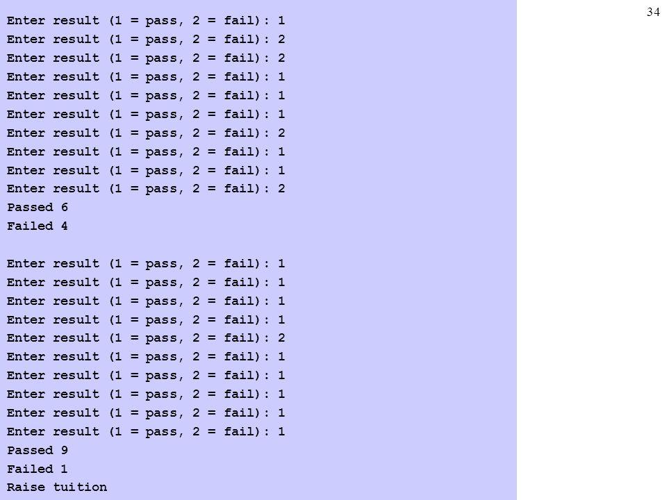 Enter result (1 = pass, 2 = fail): 1