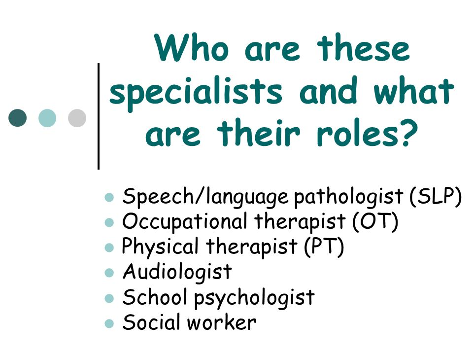 Who are these specialists and what are their roles