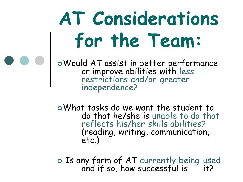 AT Considerations for the Team: