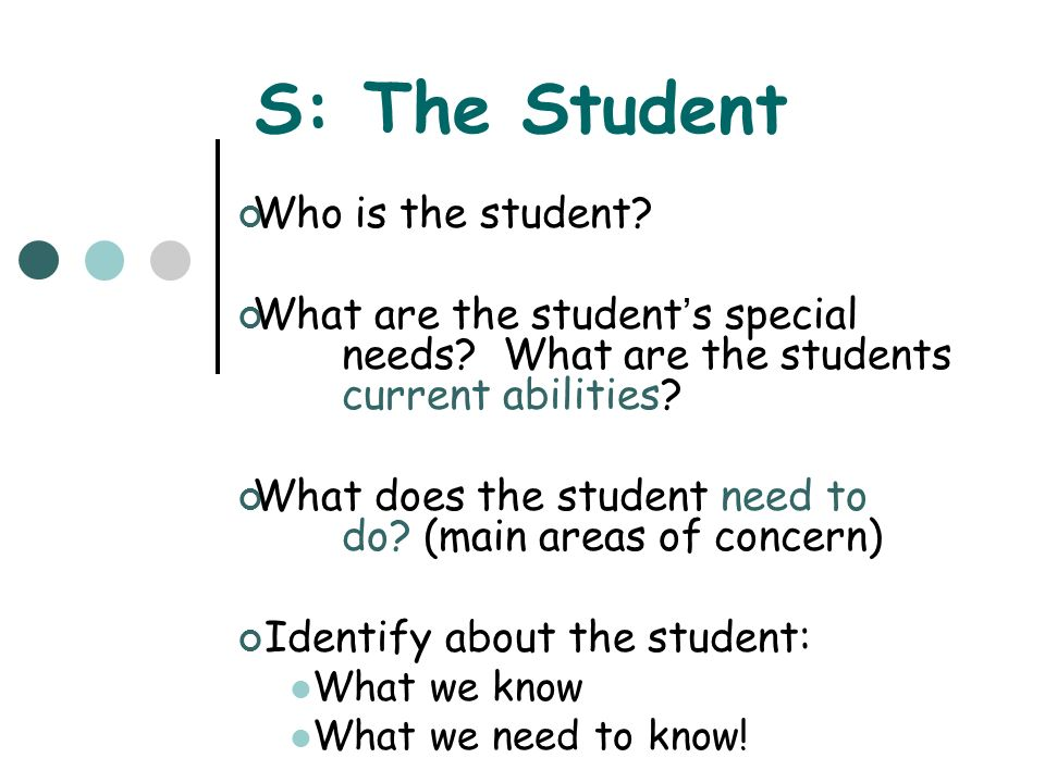 S: The Student Who is the student