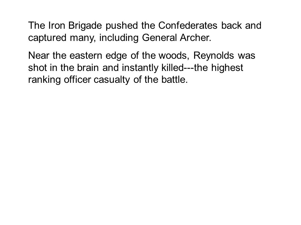 The Iron Brigade pushed the Confederates back and captured many, including General Archer.