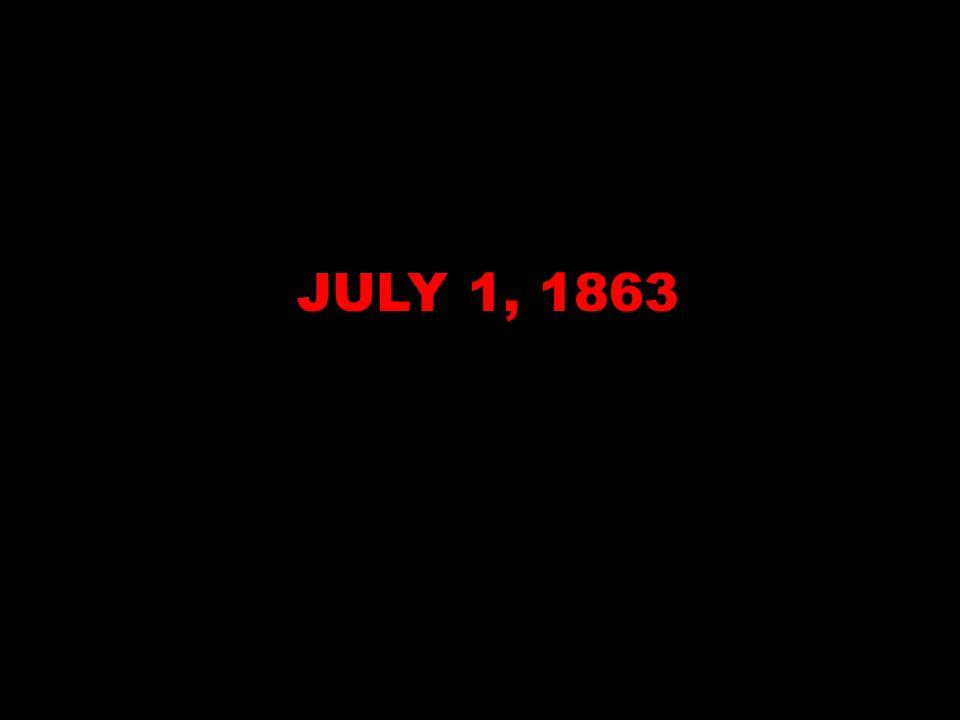 JULY 1, 1863