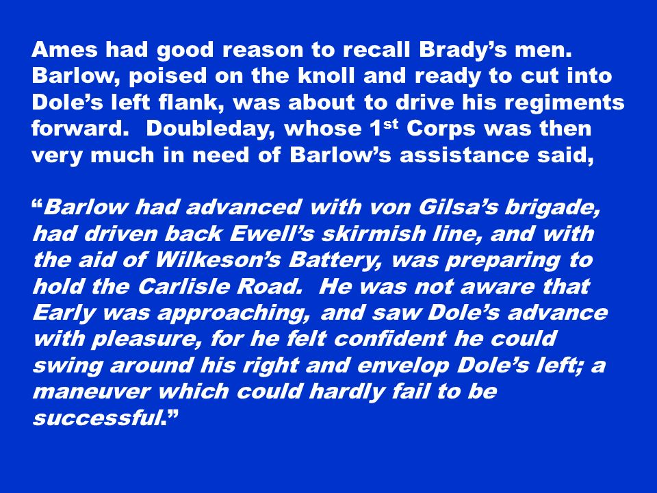 Ames had good reason to recall Brady's men