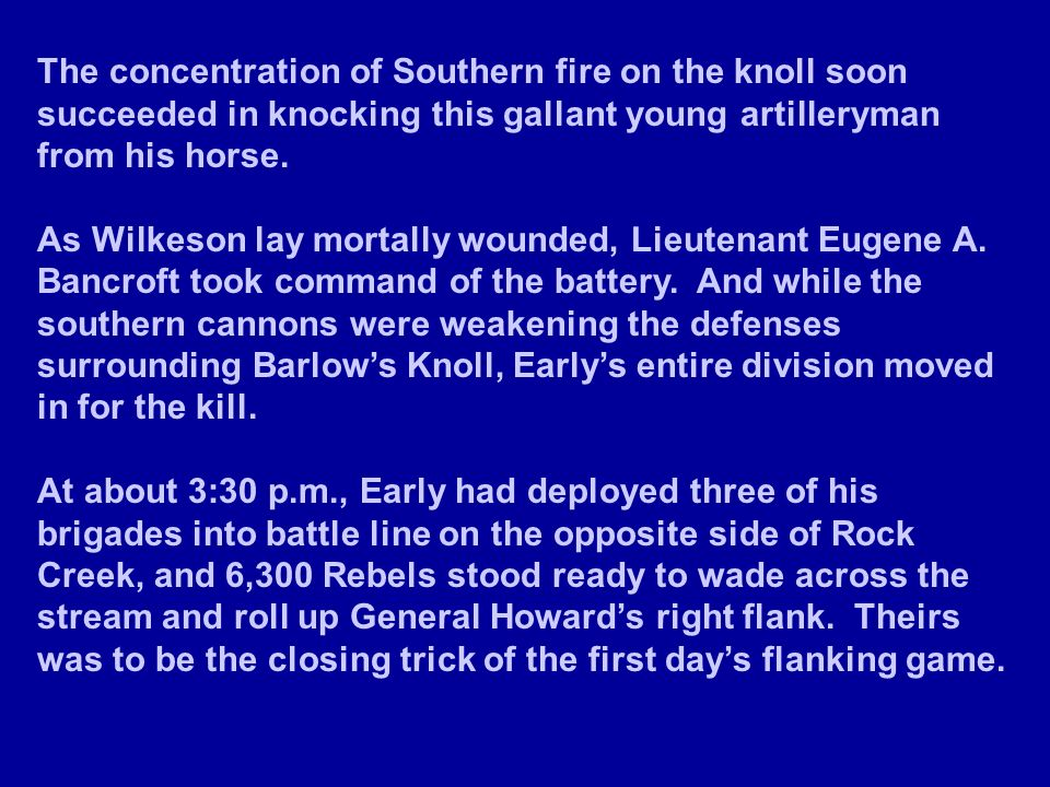 The concentration of Southern fire on the knoll soon succeeded in knocking this gallant young artilleryman from his horse.