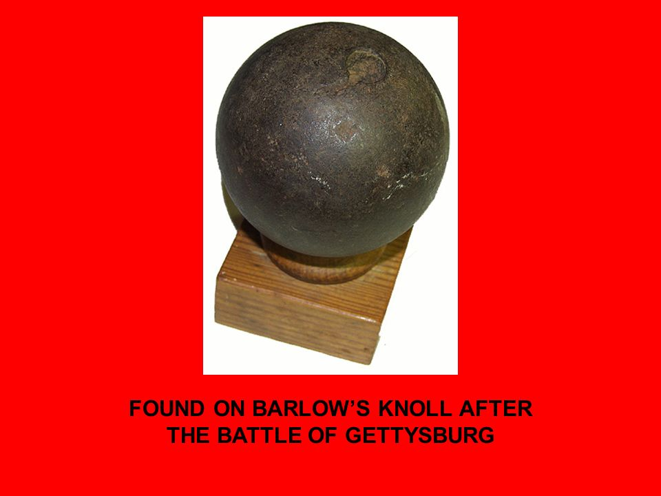 FOUND ON BARLOW'S KNOLL AFTER THE BATTLE OF GETTYSBURG