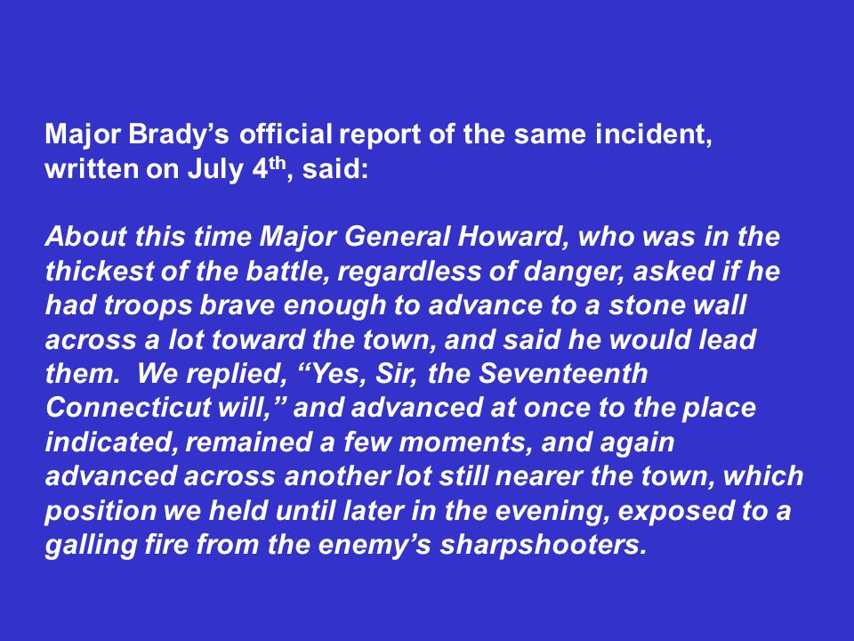 Major Brady's official report of the same incident, written on July 4th, said: