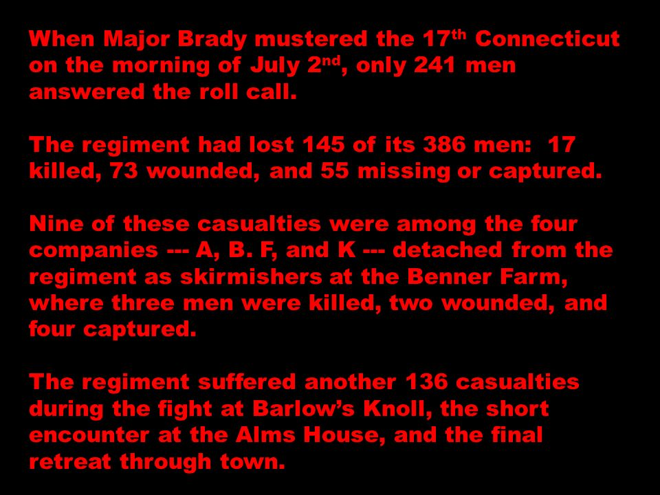 When Major Brady mustered the 17th Connecticut on the morning of July 2nd, only 241 men answered the roll call.