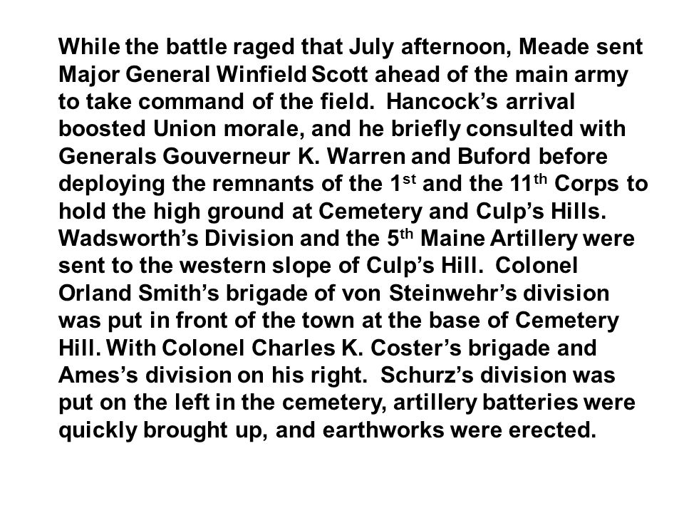 While the battle raged that July afternoon, Meade sent Major General Winfield Scott ahead of the main army to take command of the field.