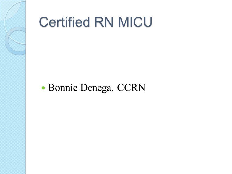 Certified RN MICU Bonnie Denega, CCRN