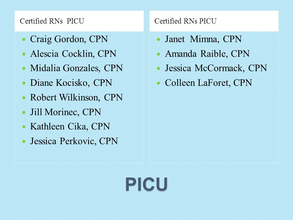 PICU Craig Gordon, CPN Alescia Cocklin, CPN Midalia Gonzales, CPN