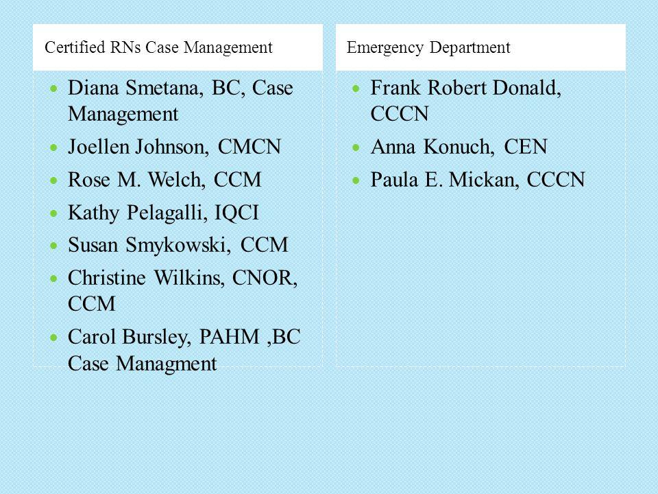 Diana Smetana, BC, Case Management Joellen Johnson, CMCN