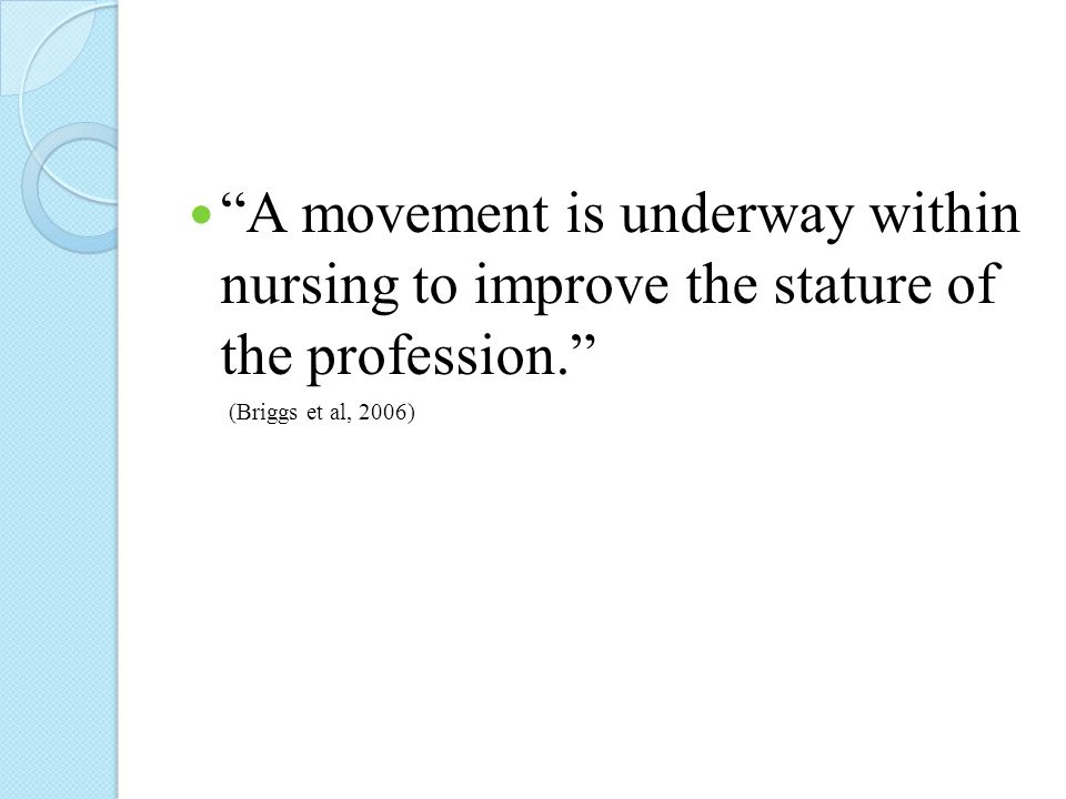 A movement is underway within nursing to improve the stature of the profession.