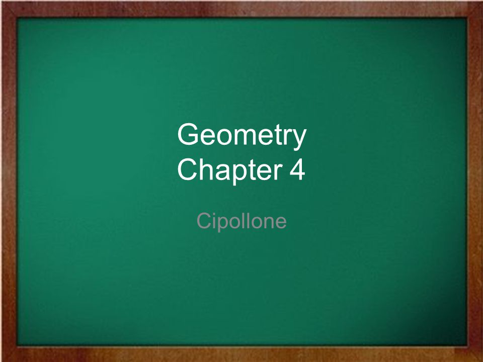Geometry Chapter 4 Cipollone