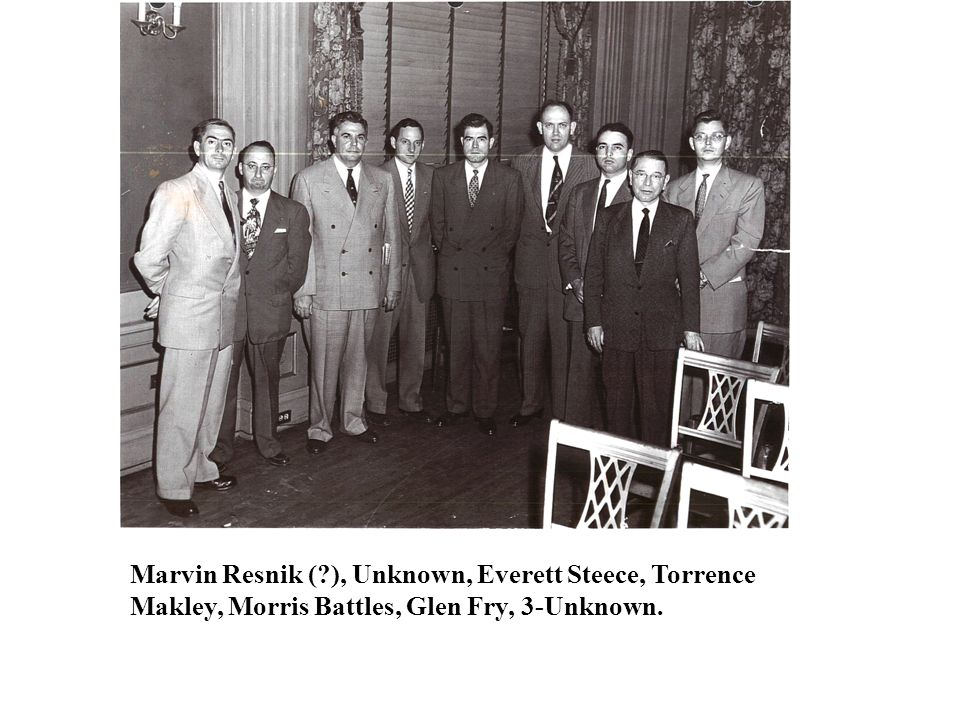 Marvin Resnik ( ), Unknown, Everett Steece, Torrence Makley, Morris Battles, Glen Fry, 3-Unknown.