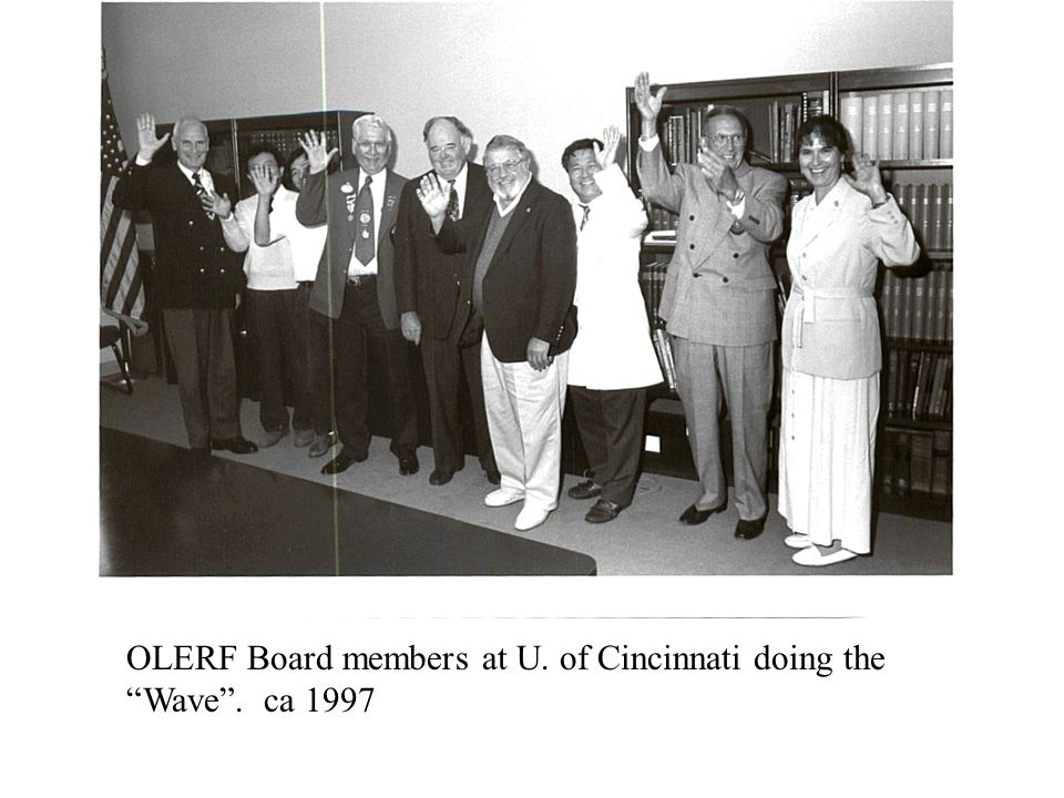 OLERF Board members at U. of Cincinnati doing the Wave . ca 1997