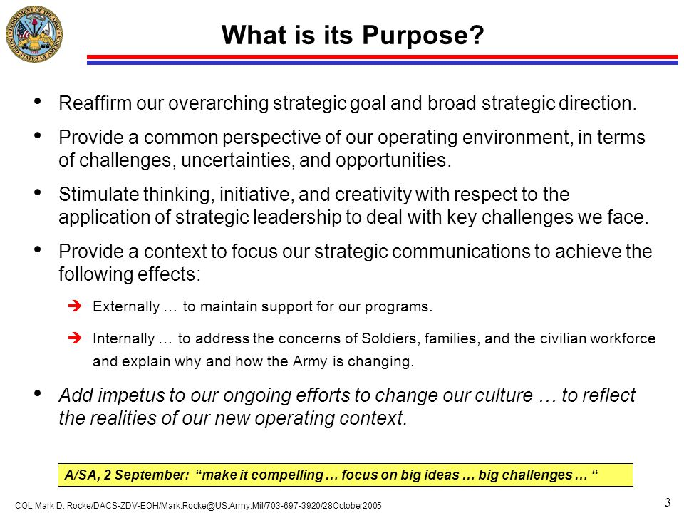What is its Purpose Reaffirm our overarching strategic goal and broad strategic direction.