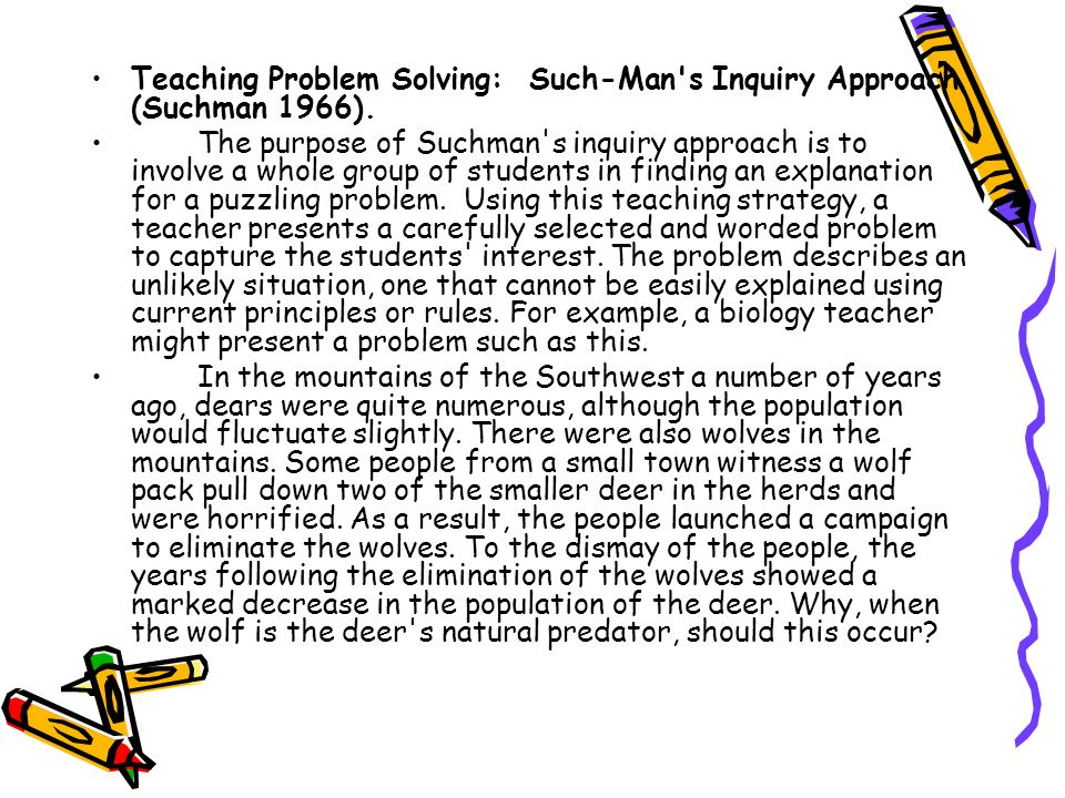 Teaching Problem Solving: Such-Man s Inquiry Approach (Suchman 1966).