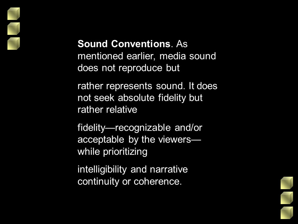 Sound Conventions. As mentioned earlier, media sound does not reproduce but