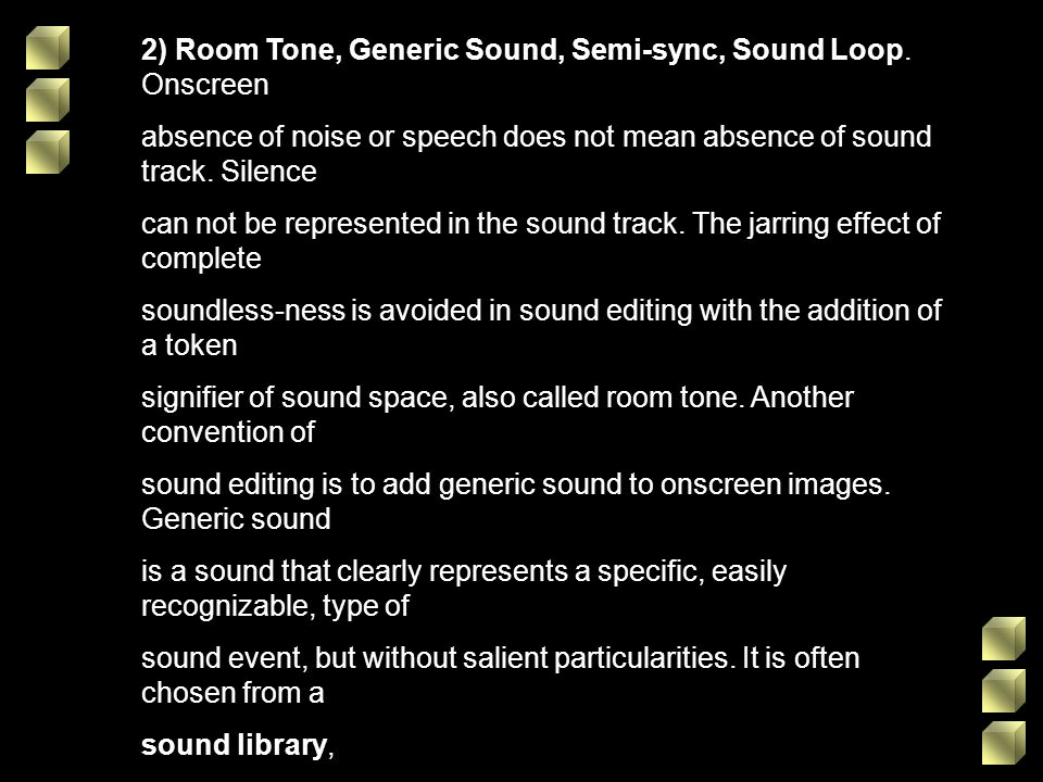 2) Room Tone, Generic Sound, Semi-sync, Sound Loop. Onscreen