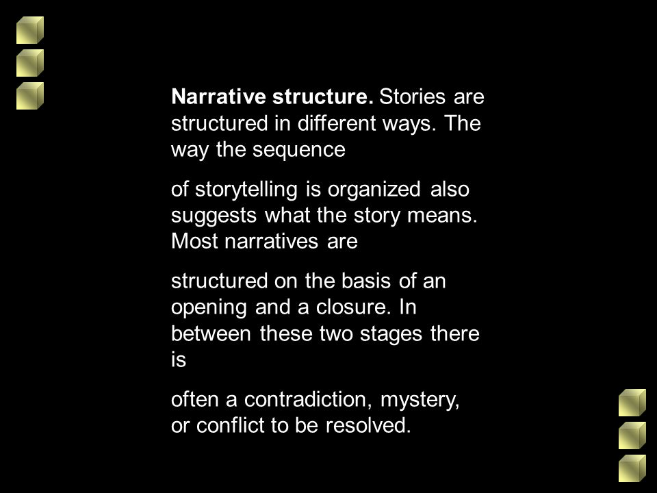 Narrative structure. Stories are structured in different ways