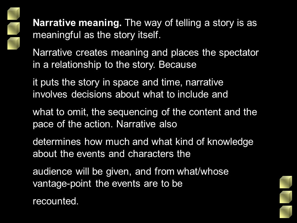 Narrative meaning. The way of telling a story is as meaningful as the story itself.