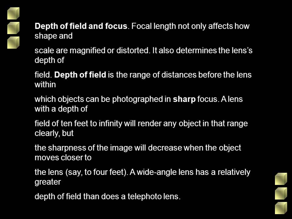Depth of field and focus. Focal length not only affects how shape and