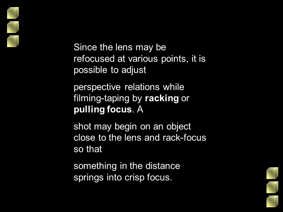 Since the lens may be refocused at various points, it is possible to adjust