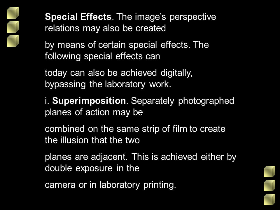 Special Effects. The image's perspective relations may also be created