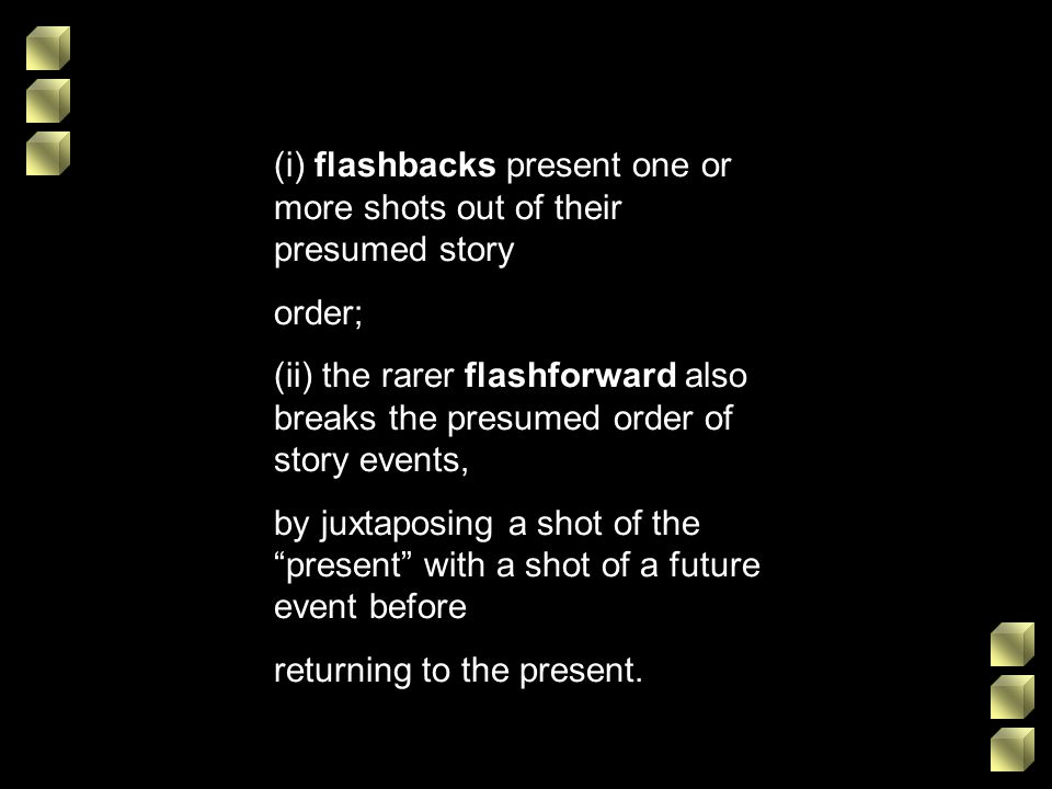 (i) flashbacks present one or more shots out of their presumed story