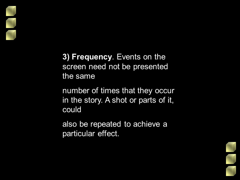 3) Frequency. Events on the screen need not be presented the same