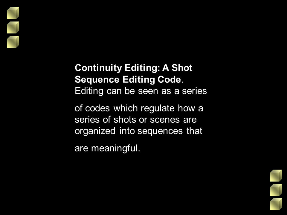 Continuity Editing: A Shot Sequence Editing Code