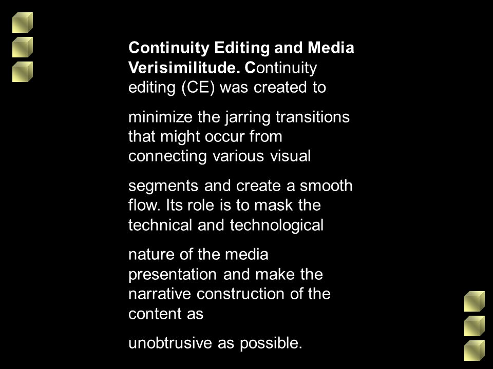 Continuity Editing and Media Verisimilitude