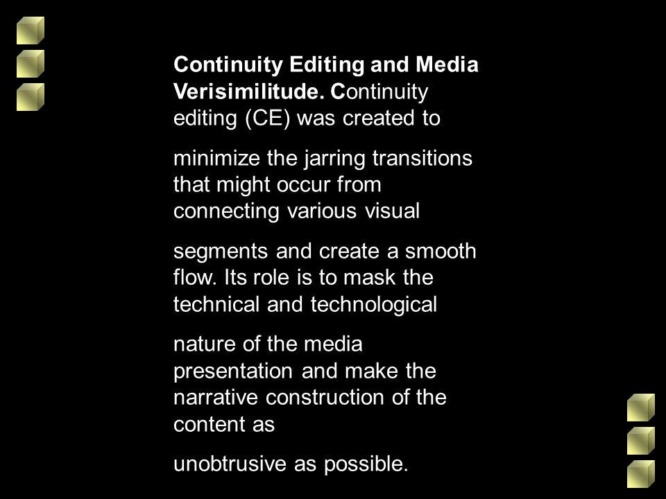Continuity Editing and Media Verisimilitude