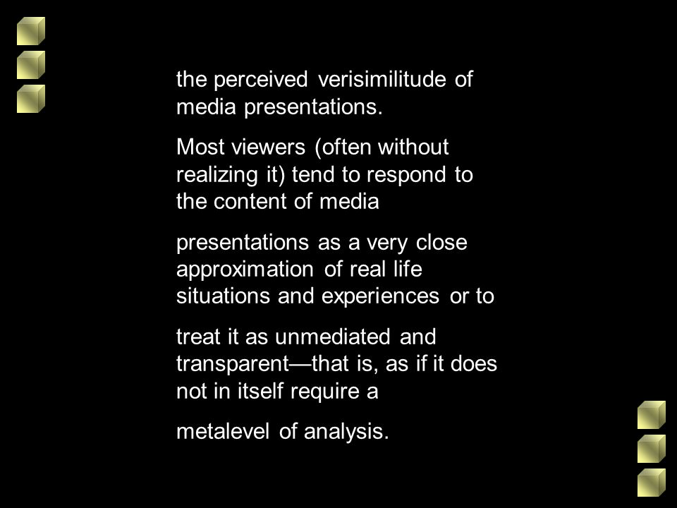 the perceived verisimilitude of media presentations.