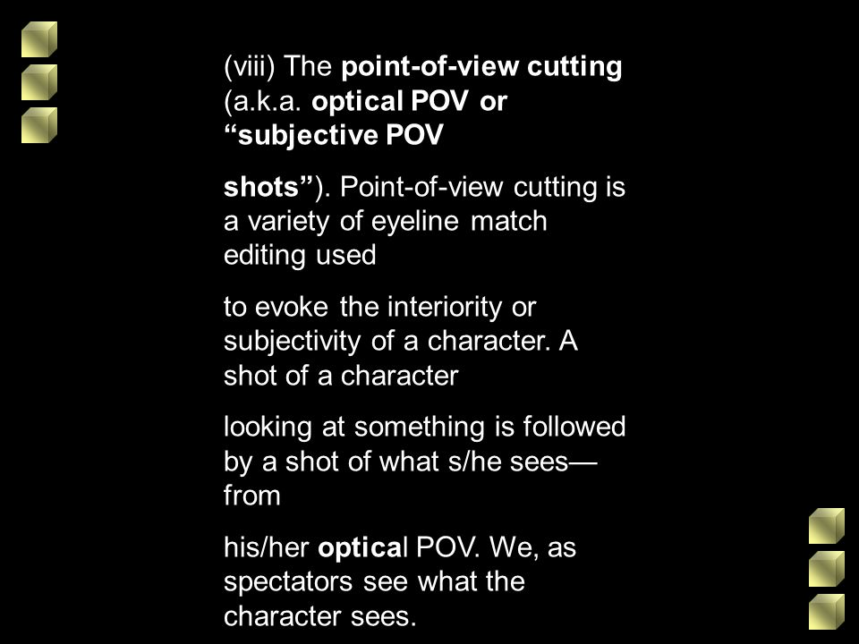 (viii) The point-of-view cutting (a. k. a