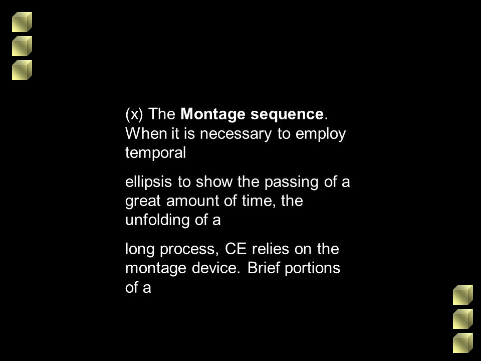 (x) The Montage sequence. When it is necessary to employ temporal