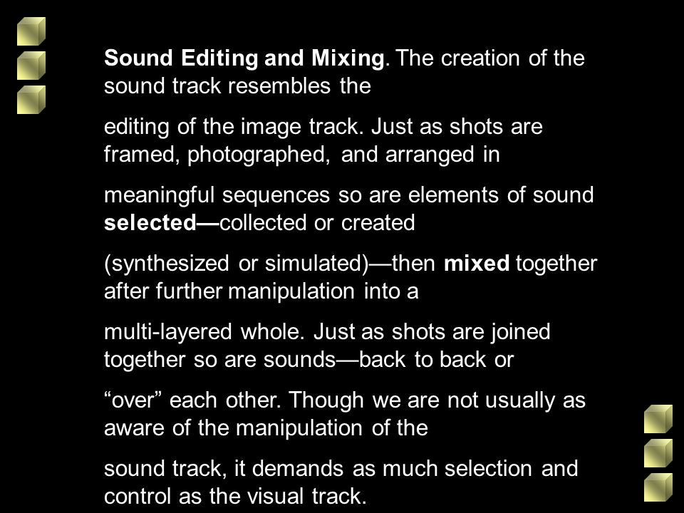 Sound Editing and Mixing. The creation of the sound track resembles the