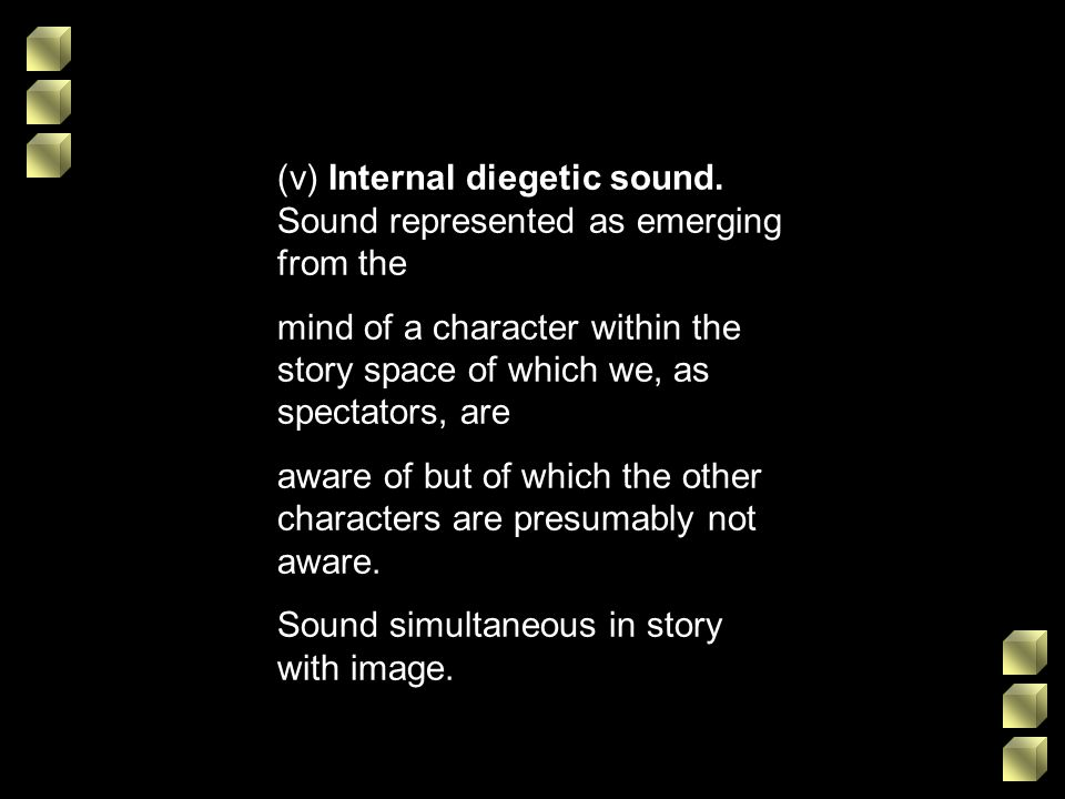 (v) Internal diegetic sound. Sound represented as emerging from the