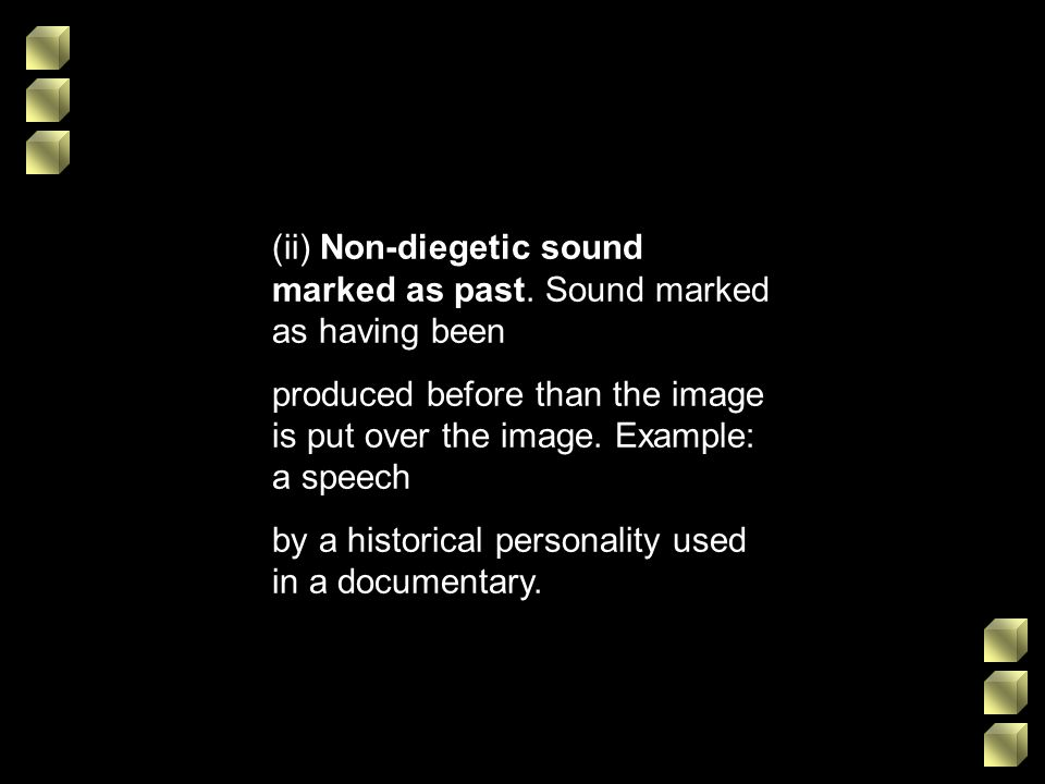 (ii) Non-diegetic sound marked as past. Sound marked as having been