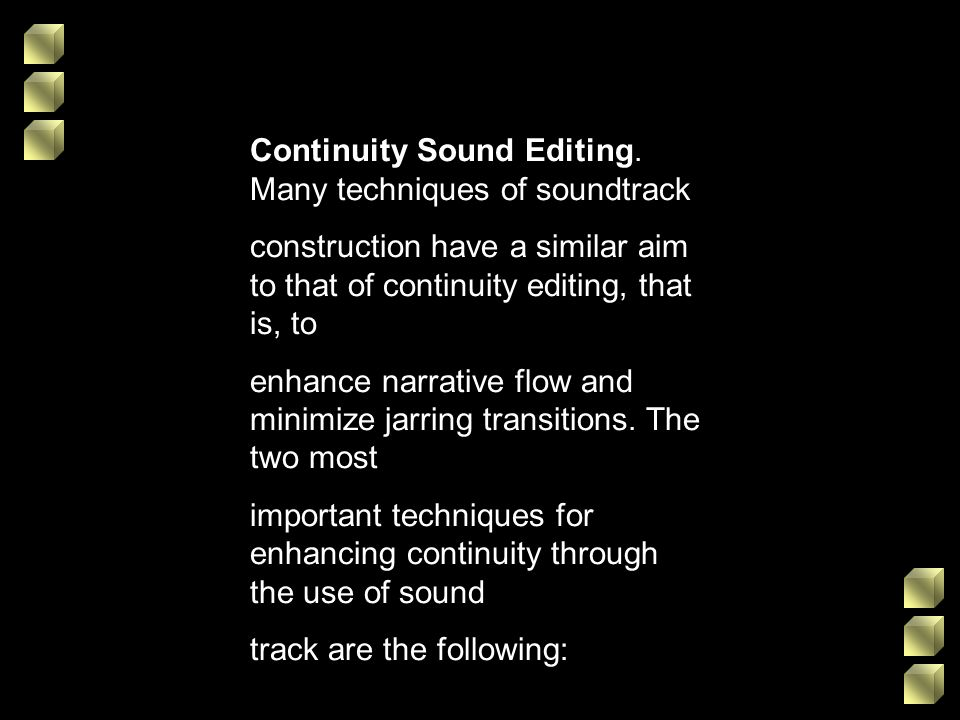 Continuity Sound Editing. Many techniques of soundtrack