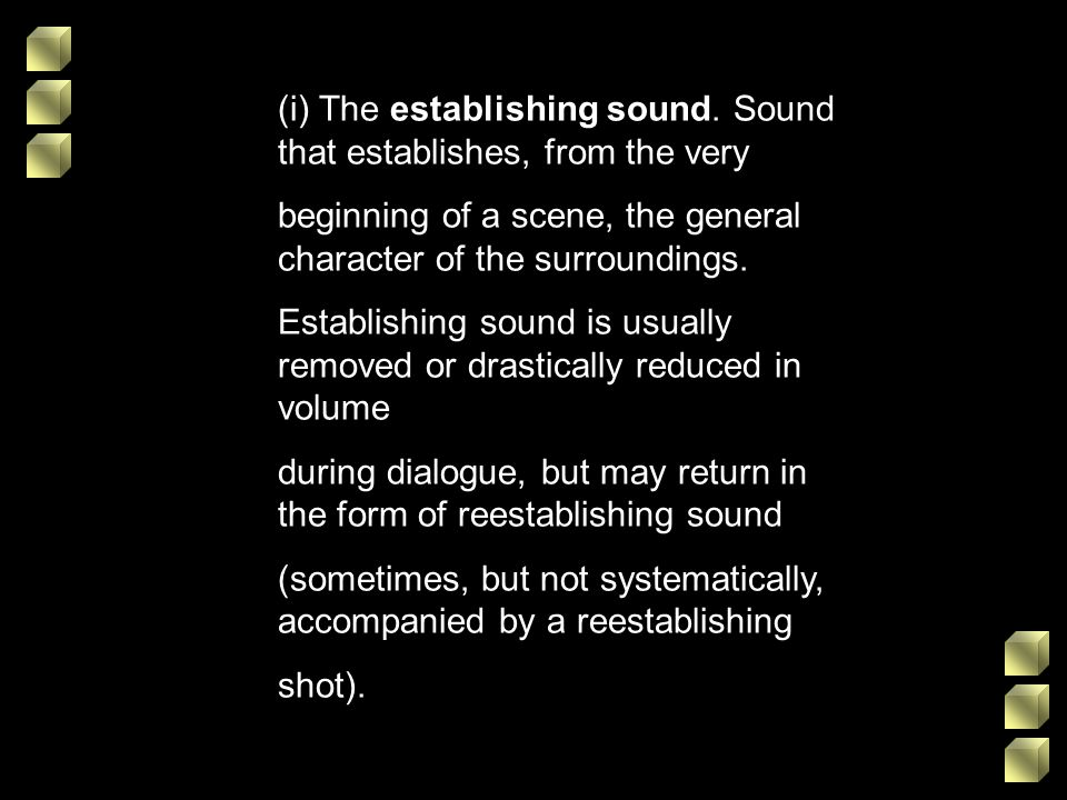(i) The establishing sound. Sound that establishes, from the very