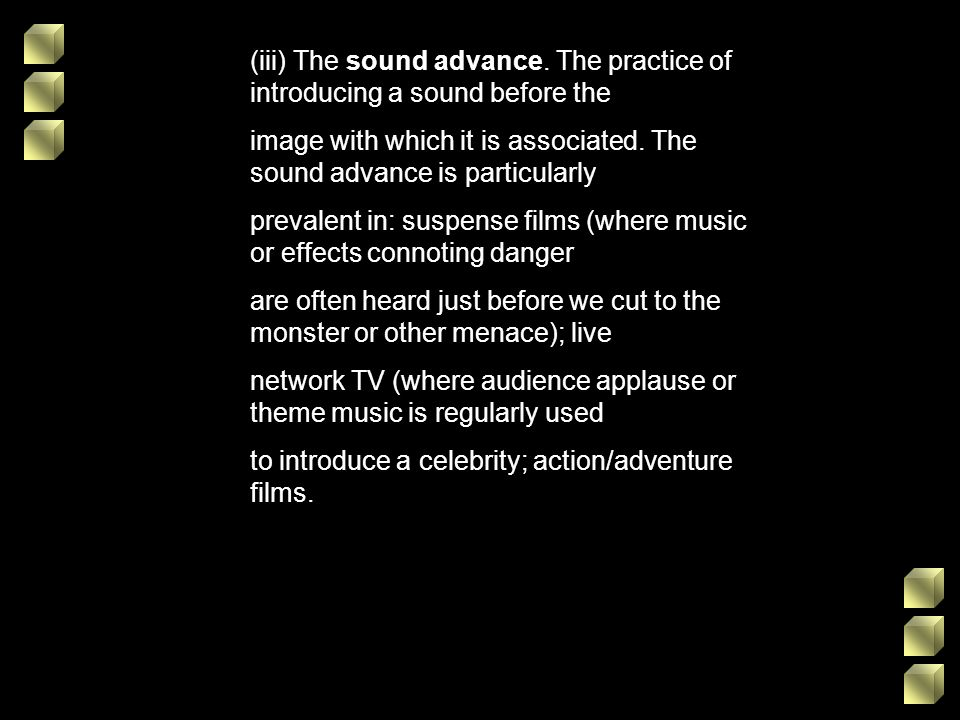 (iii) The sound advance. The practice of introducing a sound before the