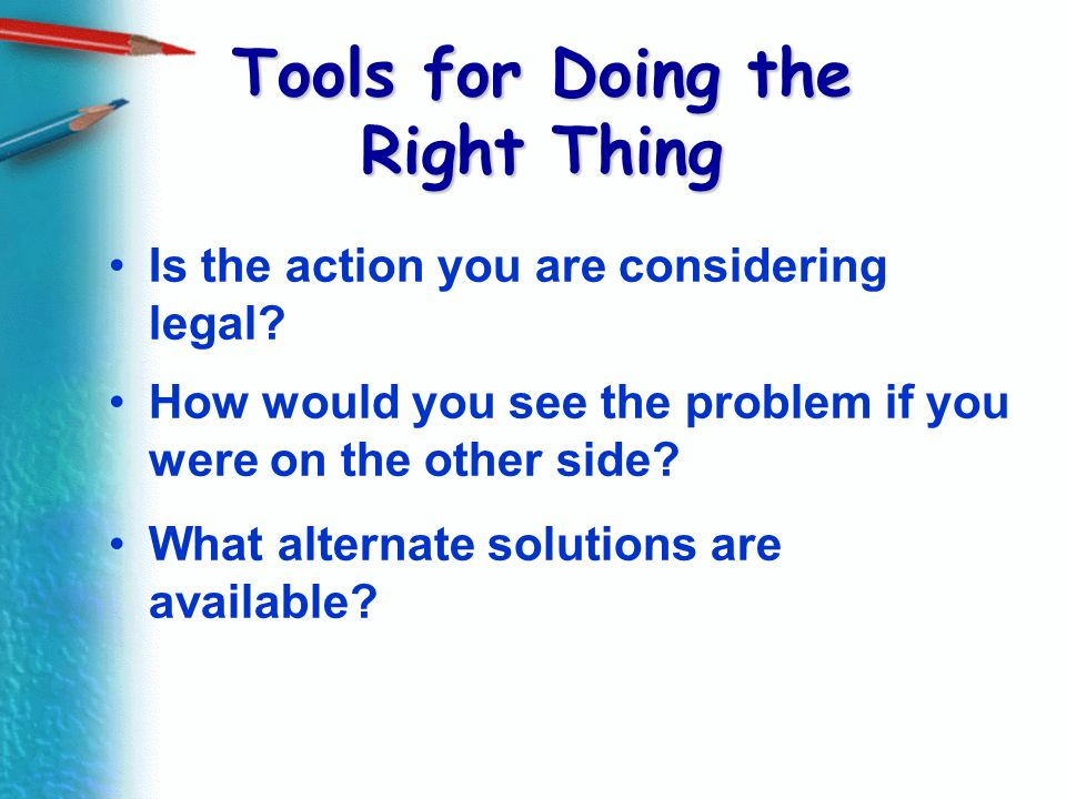 Tools for Doing the Right Thing