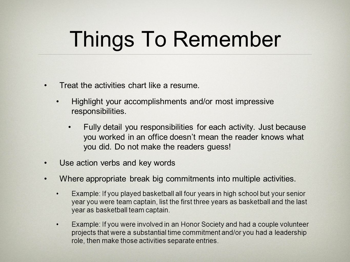 Things To Remember Treat the activities chart like a resume.