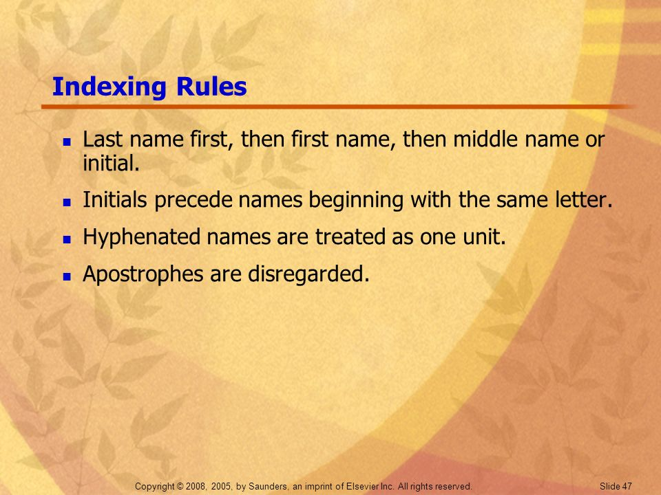 Indexing Rules Last name first, then first name, then middle name or initial. Initials precede names beginning with the same letter.
