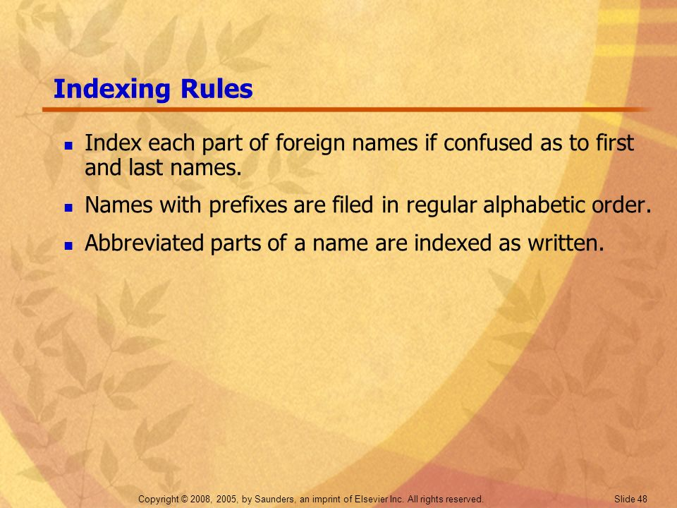Indexing Rules Index each part of foreign names if confused as to first and last names. Names with prefixes are filed in regular alphabetic order.