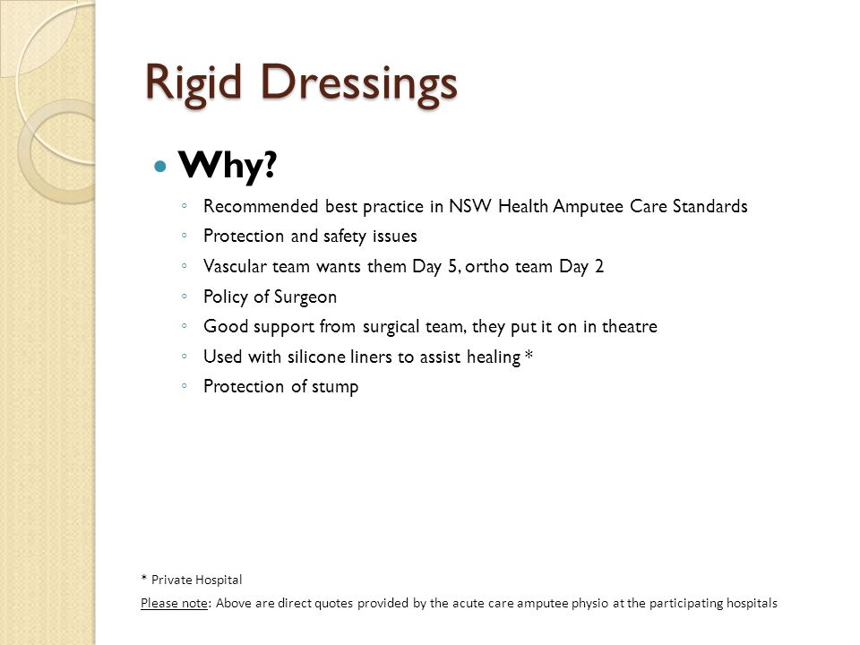 Rigid Dressings Why Recommended best practice in NSW Health Amputee Care Standards. Protection and safety issues.